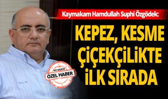 Kepez Kaymakamı Hamdullah Suphi Özgödek, Kepez'deki değişimi anlattı!