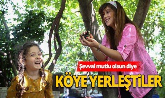 Kızları için Antalya'da köy hayatını tercih ettiler