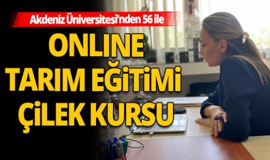 Online tarım eğitimi çilek kursu ile yapıldı