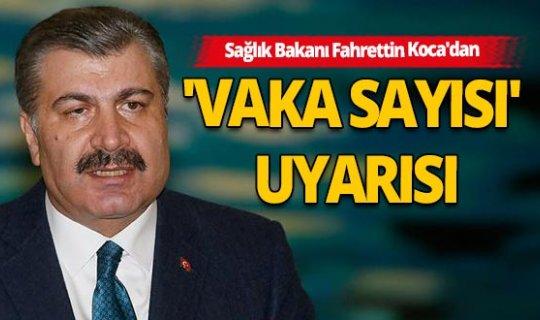 Sağlık Bakanı Fahrettin Koca herkesi uyardı