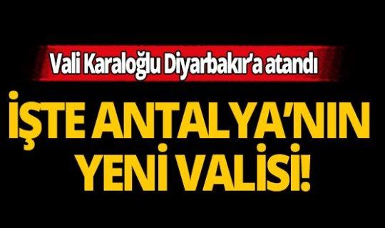2020 Valiler Kararnamesi... Antalya Valisi kim oldu?