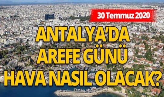 30 Temmuz 2020 Antalya'da hava durumu
