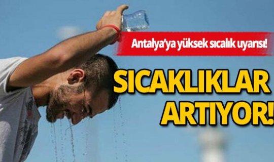 Antalya'da sıcaklıklar artıyor!