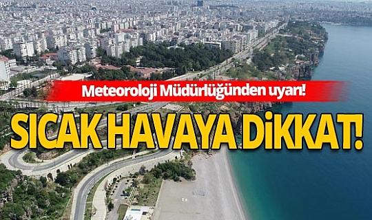 Antalya hava sıcaklığı artarak devam ediyor!