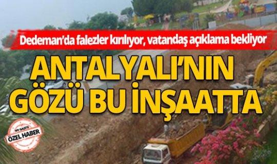 Antalya Muratpaşa Haberi: Dedeman'da falezler kırılıyor, vatandaş açıklama bekliyor