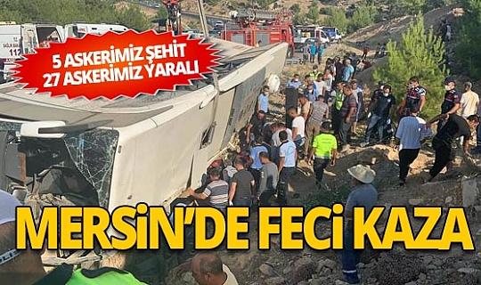 Mersin'de askerleri taşıyan otobüs devrildi: 4 şehit, 27 yaralı