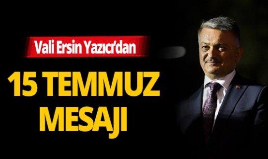 """Vali Ersin Yazıcı: """"O karanlık geceyi unutmayacağız, daima uyanık olacağız, uyanık kalacağız"""""""