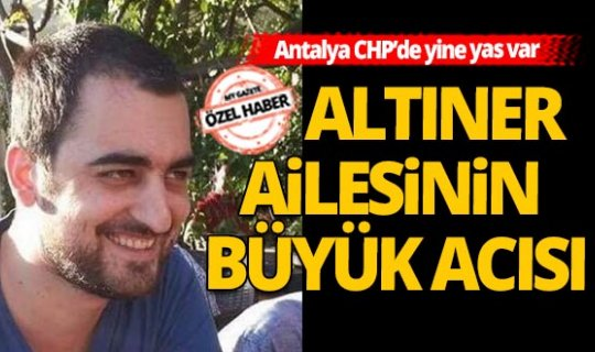 Antalya CHP'de yine yas var