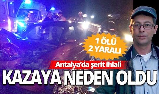 Antalya Haber: Trafik kazasında bir kişi hayatını kaybetti