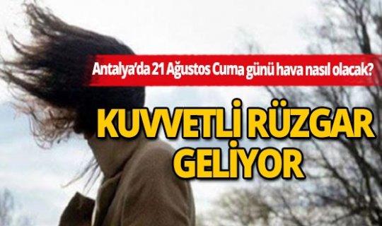 Antalya hava durumu: Kuvvetli rüzgara dikkat!
