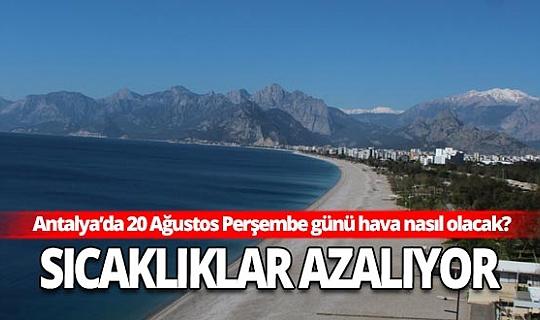 Antalya hava durumu: Sıcaklıklar azalıyor