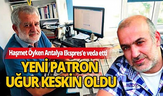 Haşmet Öyken Antalya Ekspres'i Uğur Keskin'e devretti