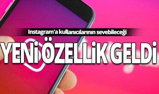 Instagram'a kullanıcılarının sevebileceği yeni özellik geldi