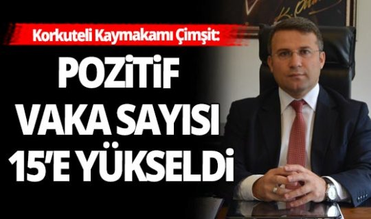 Korkuteli Kaymakamı Ömer Çimşit'ten vaka açıklaması!