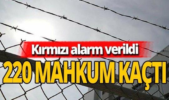 220 mahkum firar etti