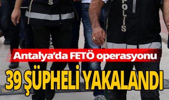 Antalya'da FETÖ operasyonu: Çok sayıda gözaltı var