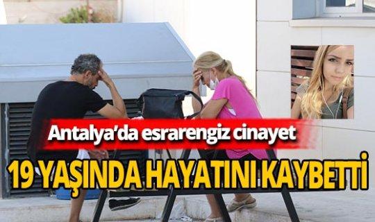 Antalya'da genç kız öldürüldü