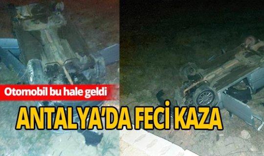 Antalya'da otomobil uçuruma yuvarlandı
