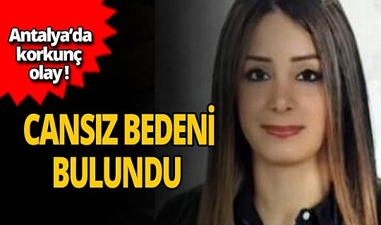 Antalya haber: Kayıp Duygu'nun cesedi bulundu!