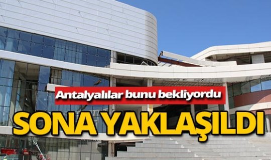 Antalya haber: O projede sona gelindi