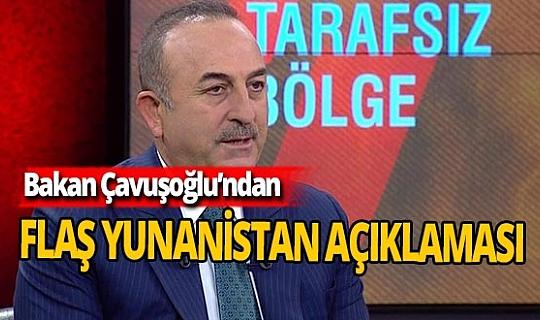 Mevlüt Çavuşoğlu'ndan flaş Yunanistan açıklaması
