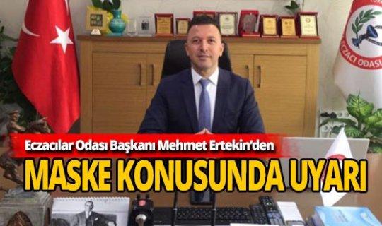 Başkan Mehmet Ertekin'den maske uyarısı