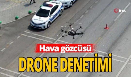 Bursa'da kovid-19 denetimini dronelar yapıyor