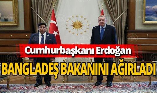 Cumhurbaşkanı Erdoğan Bangladeş Bakanını ağırladı