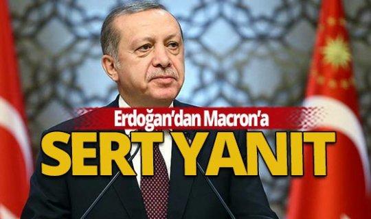 Cumhurbaşkanı Erdoğan'dan Macron'a sert yanıt!