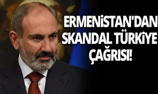 Ermenistan'dan skandal Türkiye çağrısı!