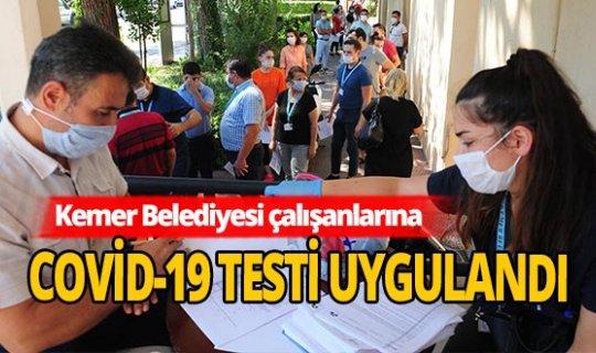 Kemer Belediyesi'nde çalışanlar Covid-19 testi yapıldı