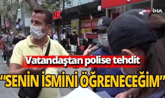 Maske takmadı, polisi tehdit etti, ceza kağıdını yırttı