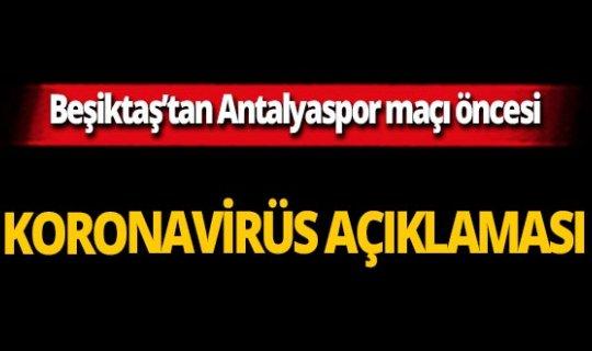 SON DAKİKA! Beşiktaş'tan Antalyaspor maçı için koronavirüs açıklaması