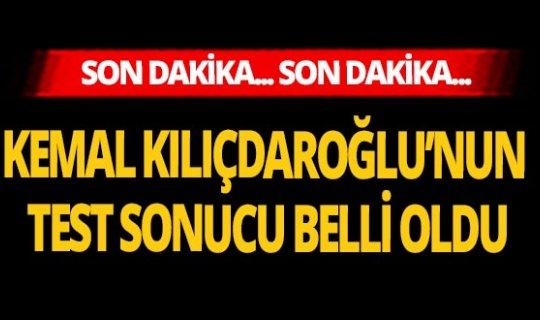 Son dakika... Kemal Kılıçdaroğlu'nun test sonucu belli oldu
