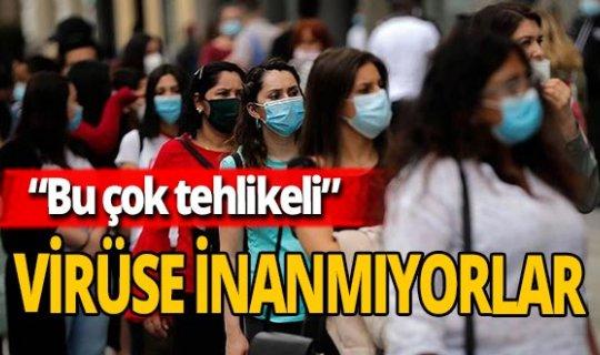 Türkiye'de her yüz kişiden 11'i koronavirüse inanmıyor