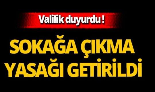Valilik'ten flaş 'sokağa çıkma yasağı' açıklaması
