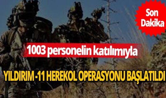 Yıldırım-11 Herekol Operasyonu başlatıldı!