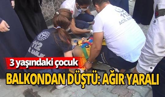 3 yaşındaki çocuk balkondan beton zemine düştü