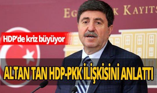 Altan Tan'dan HDP-PKK itirafı!