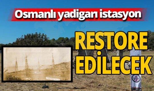 Osmanlı yadigarı istasyonda restorasyon çalışması başlıyor