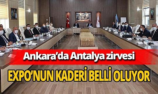 Ankara'da Antalya zirvesi! EXPO'nun kaderi şubat ayında belli olacak