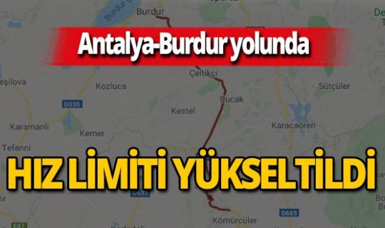 Antalya-Burdur karayolu üzerinde hız limiti yükseltildi