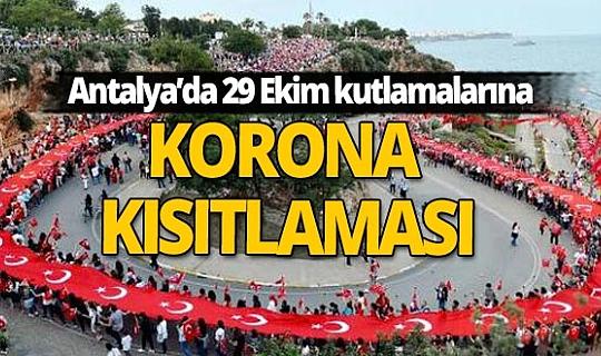 Antalya'da 29 Ekim kutlamalarına kısıtlama geldi