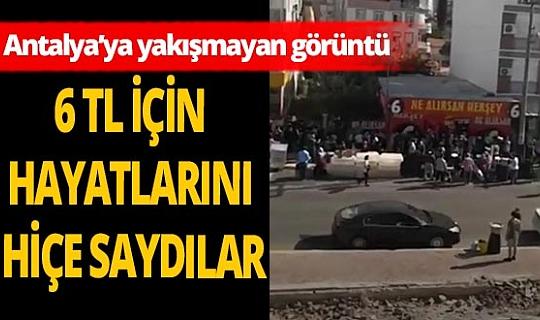 Antalya'da 6 TL için hayatlarını hiçe saydılar