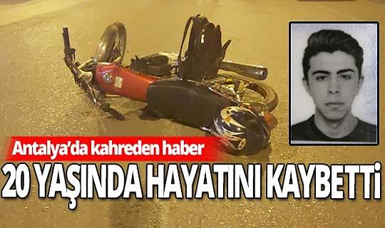 Antalya'da kask takmayan sürücü canından oldu
