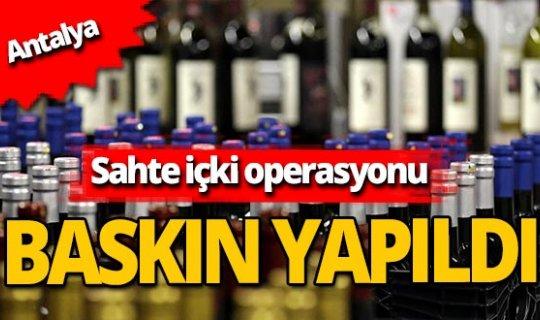Antalya haber: Sahte içki operasyonu yapıldı!