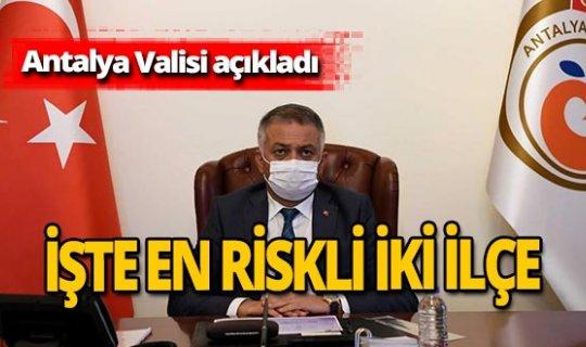 Antalya Valisi Ersin Yazıcı açıkladı! İşte en çok vaka olan ilçeler!