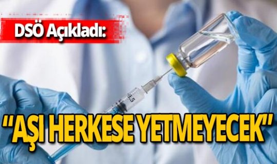 """DSÖ: """"Gençler aşı için 2022'ye kadar bekleyebilir"""""""
