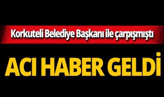Korkuteli İlçe Belediye Başkanı Ömer İşlek'in karıştığı kazada yaralanan bisikletli hayatını kaybetti