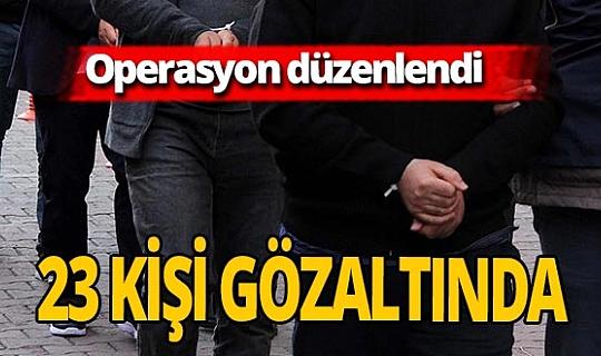 O ilde terör örgütlerine yönelik operasyon: 23 gözaltı